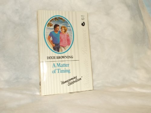 Matter Of Timing (Silhouette Romance) - Dixie Browning