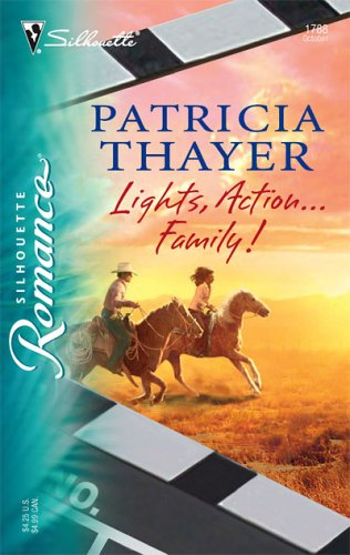 Lights, Action...Family! (Silhouette Romance) - Patricia Thayer