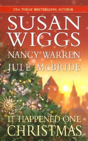 It Happened One Christmas - Nancy Warren; Susan Wiggs; Jule McBride