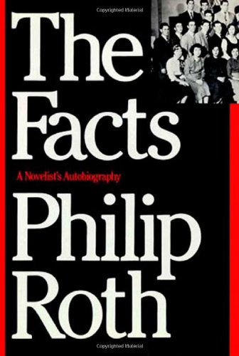 The Facts : A Novelist's Autobiography - Roth, Philip