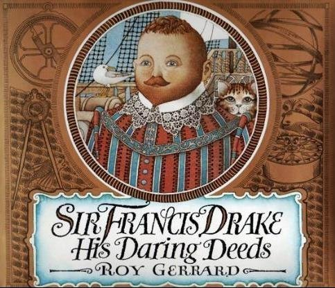 Sir Francis Drake: His Daring Deeds - Roy Gerrard