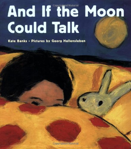 And If the Moon Could Talk - Kate Banks