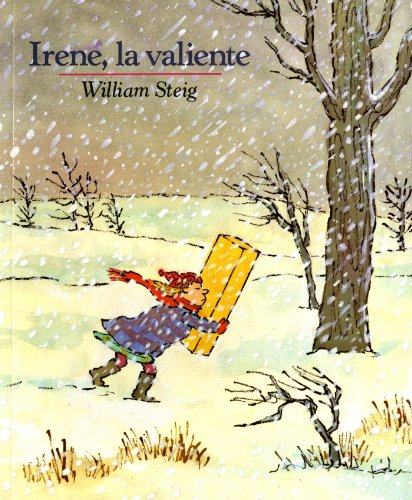 Irene, La Valiente (Mirasol /Libros Juveniles) (Spanish Edition) - William Steig; William Steig; Teresa Mlawer