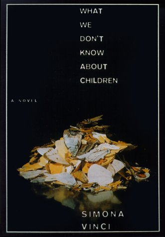 What We Don't Know about Children - Simona Vinci