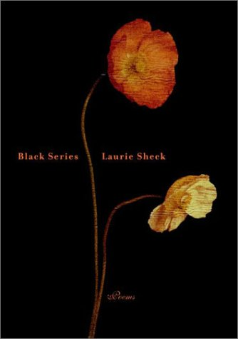 Black Series: Poems - Laurie Sheck