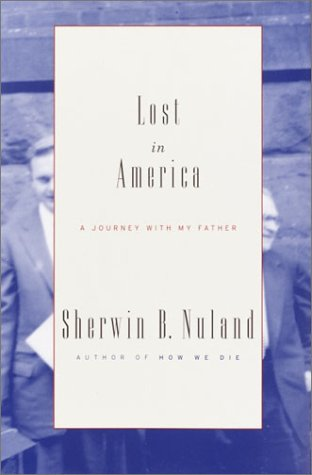 Lost in America: A Journey with My Father - Sherwin B. Nuland