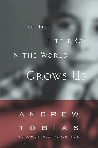 The Best Little Boy in the World Grows Up - Andrew Tobias
