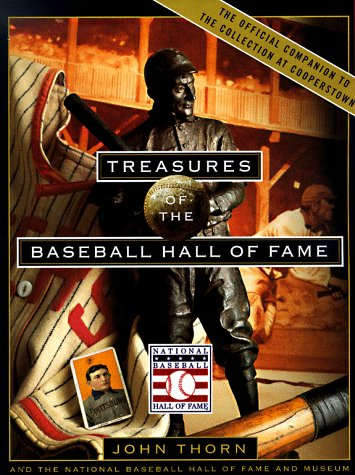 Treasures of the Baseball Hall of Fame:The National Baseball Hall Of Fame And Museum - John Thorn