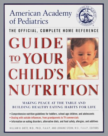 American Academy of Pediatrics Guide to Your Child's Nutrition - William H. Dietz M.D. Ph.D; Loraine M. Stern