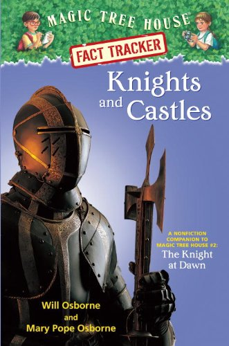 Magic Tree House Fact Tracker #2: Knights and Castles: A Nonfiction Companion to Magic Tree House #2: The Knight at Dawn - Mary Pope Osborne