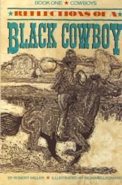 Reflections of a Black Cowboy Book One Cowboys - Miller, Robert H.