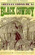Reflections of a Black Cowboy, Book 3: Pioneers - Robert H. Miller