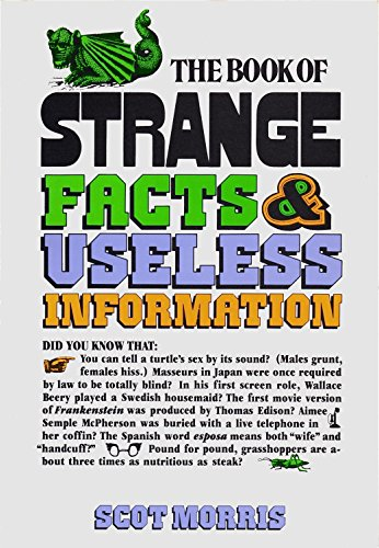 The Book of Strange Facts and Useless Information (Dolphin Book) - Scot Morris