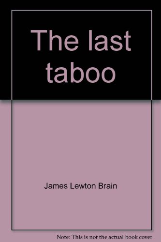 The Last Taboo--Sex and the Fear of Death - James L. Brain