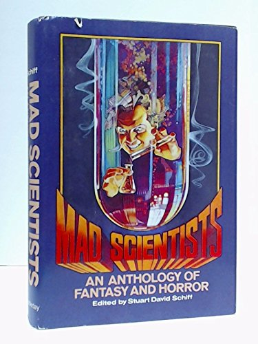 Mad Scientists: An Anthology of Fantasy and Horror - Stuart David Schiff