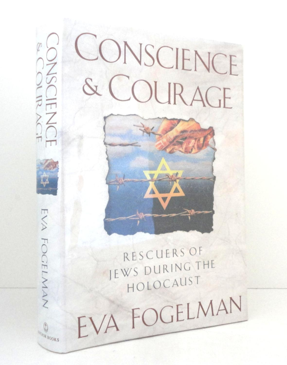 Conscience & Courage: Rescuers of Jews During the Holocaust - Fogelman, Eva