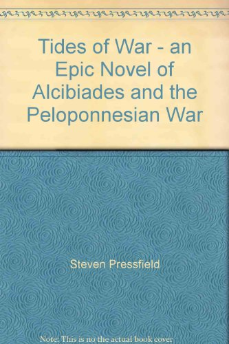 Tides of War - an Epic Novel of Alcibiades and the Peloponnesian War - Steven Pressfield