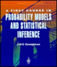 A First Course in Probability Models and Statistical Inference (Springer Texts in Statistics) - James H.C. Creighton