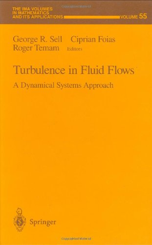 Turbulence in Fluid Flows: A Dynamical Systems Approach (The IMA Volumes in Mathematics and its Applications) - George R. Sell; Ciprian Foias; Roger Temam