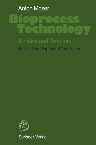 Bioprocess Technology: Kinetics and Reactors - Anton Moser