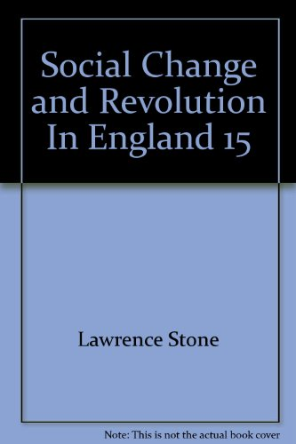 Social Change and Revolution In England 1540-1640 (Problems and perspectives in History) - Lawrence Stone