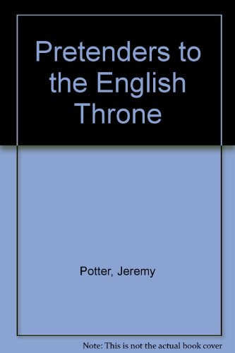 Pretenders to the English Throne - Jeremy Potter