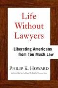Life Without Lawyers: Liberating Americans from Too Much Law
