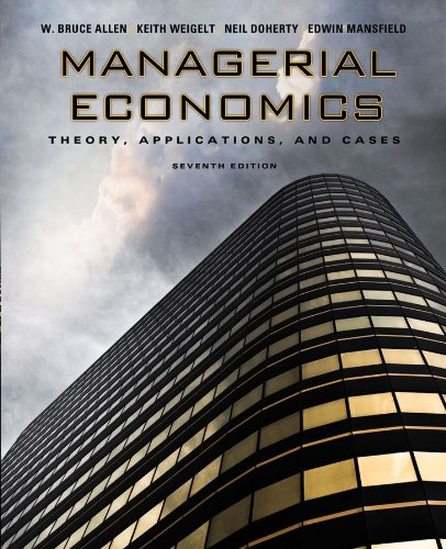 Managerial Economics: Theory, Applications, and Cases (Seventh International Student Edition) - W. Bruce Allen; Keith Weigelt; Neil Doherty; Edwin Mansfield