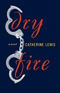 Dry Fire - Lewis, Catherine
