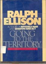 Going to the Territory - Ralph Ellison