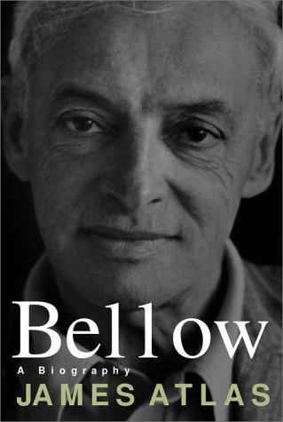 Bellow: A Biography - James Atlas