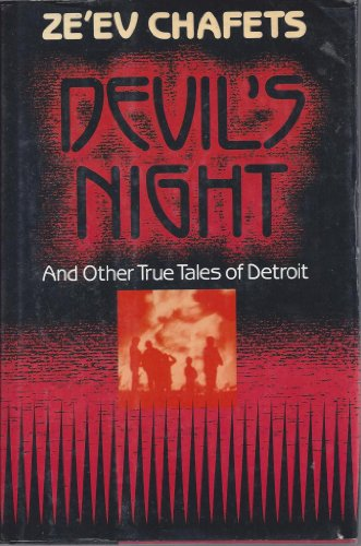 Devil's Night: And Other True Tales of Detroit - Ze'ev Chafets
