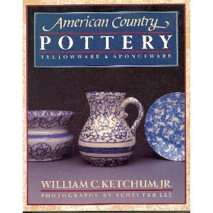 American Country Pottery - William C. Ketchum Jr.