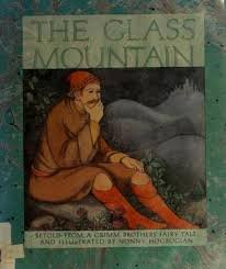 The Glass Mountain - Jacob Grimm; Wilhelm Grimm