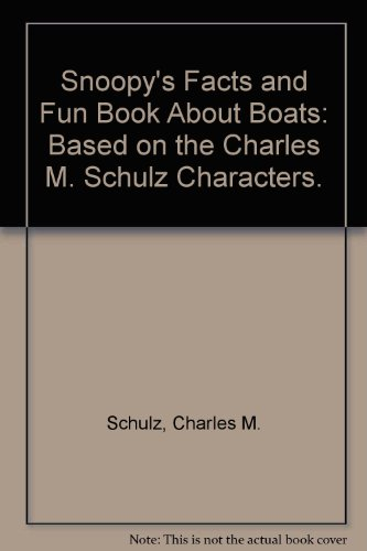 Snoopy's Facts and Fun Book about Boats - Charles Schulz