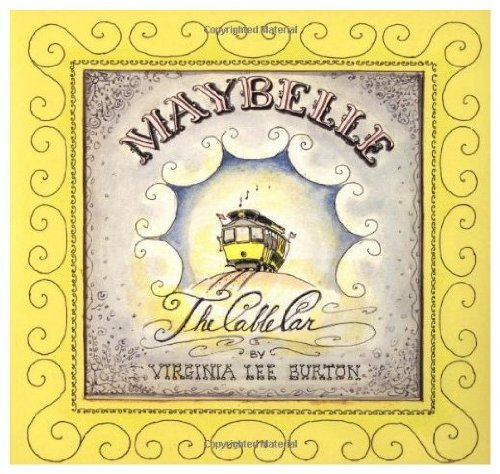 Maybelle, the Cable Car - Virginia Lee Burton