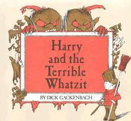 Harry and the Terrible Whatzit - Gackenbach, Dick