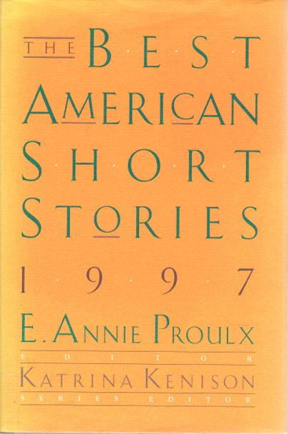 THE BEST AMERICAN SHORT STORIES, 1997. - Anthology, signed] Proulx, E. Annie, editor, Karen E. Bender and T. Coraghessan Boyle, signed.