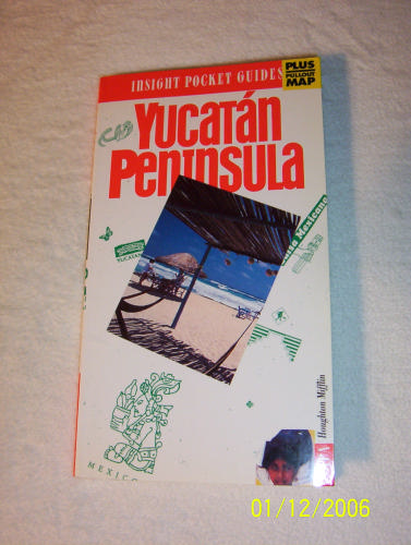 Insight Pocket Guides Yucatan Peninsula - Margaret King; John Wilcock