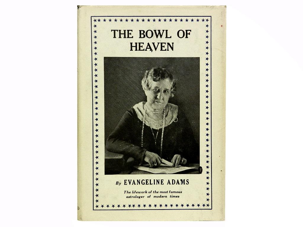 The Bowl of Heaven: The Lifework of the Most Famous Astrologer of Modern Times - Adams Evangeline and Lynn Wells (intro)