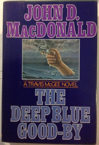 The Deep Blue Good-By - John D. MacDonald