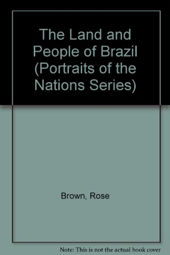 The Land and People of Brazil (Portraits of the Nations Series) - Rose Brown; Leslie F. Warren