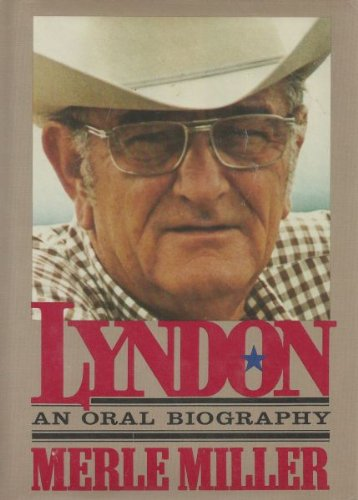 Lyndon: An Oral Autobiography - Merle Miller
