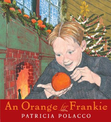 An Orange for Frankie - Patricia Polacco