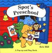 Spot's Preschool: A Pop-Up and Play Book - Hill, Eric