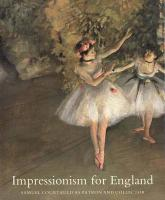 Impressionism for England: Samuel Courtauld as Patron and Collector