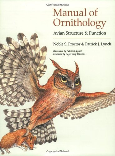 Manual of Ornithology: Avian Structure and Function - Proctor, Noble S.; Lynch, Patrick J.