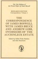 The Correspondence of James Boswell: With James Bruce and Andrew Gibb, Overseers of the Auchinleck Estate