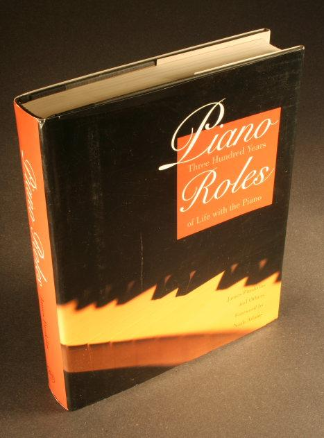 Piano roles : three hundred years of life with the piano - Parakilas, James