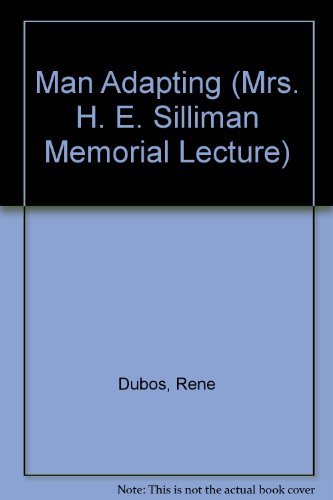Man Adapting (Mrs.H.E.Silliman Memorial Lecture)
